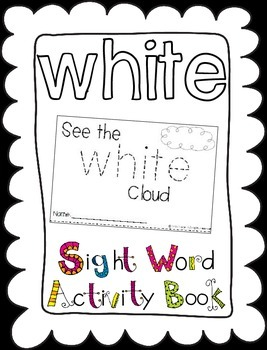 "Sight Word Activity Book: ""White"""