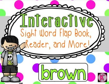 Sight Word: BROWN- Interactive Flap Book, Reader, and More!