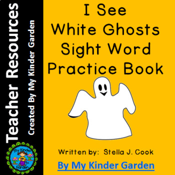 Sight Word Book: I See White Ghosts