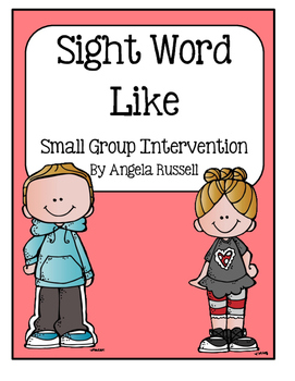 Sight Word Book: Like ~ Small Group Intervention Activities