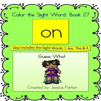 """Sight Word Book and Practice for """"On""""  Color the Sight Wor"""