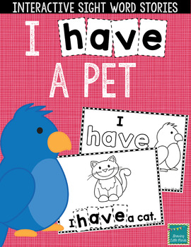 "Sight Word Books:  ""I HAVE a Pet"" Interactive reader"