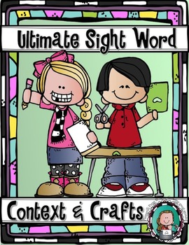 Sight Word CONTEXT & CRAFTS {A Growing Bundle--Ultimate Si