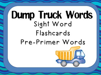 Sight Word Flashcards- Pre Primer Words (Dump Truck themed)