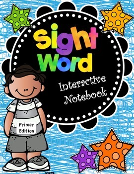 Sight Word Interactive Notebook - Primer Edition