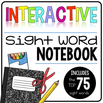 Interactive Sight Word Notebook {75 words}