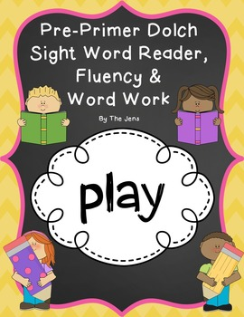 Sight Word Reader, Fluency and Word Work (PLAY)