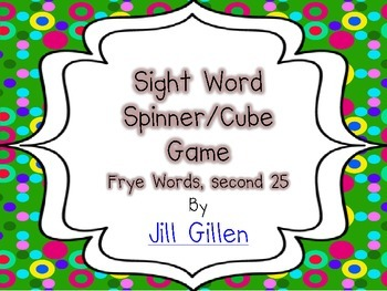 Sight Word Spinner or Cube Game - Frye second 25