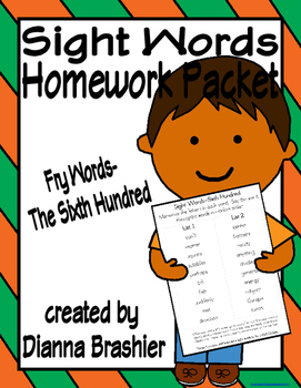 Sight Words (Fry Words)- The Sixth Hundred Word List Homew