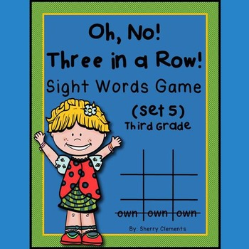 Sight Words Game: Oh, No! Three in a Row! (Set 5) Third Grade