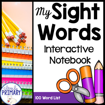 Sight Words Interactive Notebook: 100 Word List