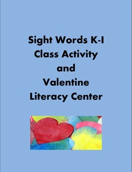 Sight Words K-1 Class Activity and Valentine Literacy Center