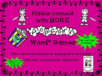 """Sight Words - Kiddos Connect with MORE """"Popcorn Word"""" Games"""