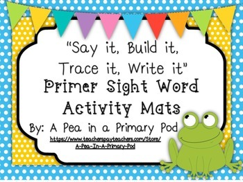 Sight Words (Say it, Build it, Trace it, Write it): Primer