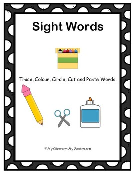 Sight Words: Trace, Colour, Circle, Cut and Paste.