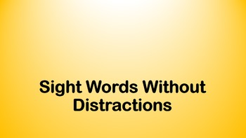 Sight Words Without Distractions Level 1