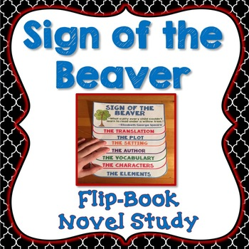 Sign of the Beaver Book Companion, Flip Book Project, Novel Guide