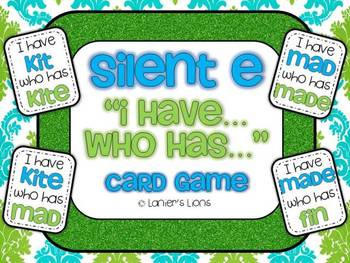 "Silent E ""I Have...Who Has"" FREEBIE"