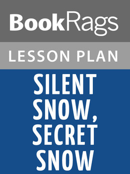 Silent Snow, Secret Snow Lesson Plans