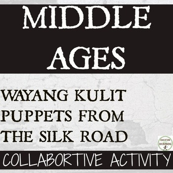 Middle Ages and the Silk Road Shadow Puppets (Wayang Kulit
