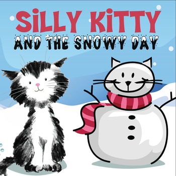 Silly Kitty and the Snowy Day