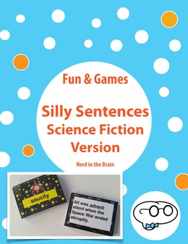 Silly Sentences: Science Fiction Version - Parts of Speech