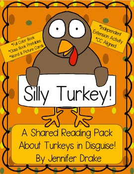 Silly Turkey!  Shared Reading Pack for Thanksgiving!  Book