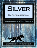 SILVER by Gloria Whelan - Comprehension & Text Evidence