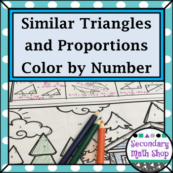 Similarity - Similar Triangles and Proportions Color-By-Nu
