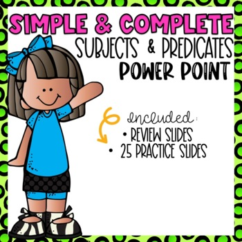 Simple & Complete Subjects and Predicates PowerPoint Practice