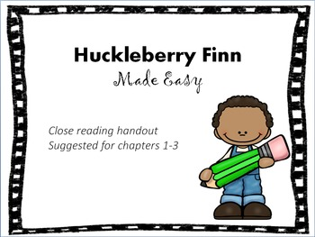 Huckleberry Finn Made Easy - Close Reading Handout Suggest
