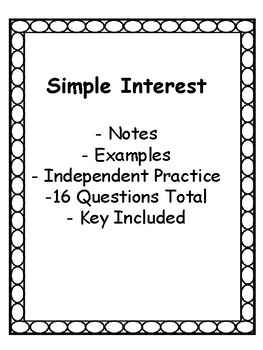 Simple Interest - Notes, Examples, Group or Independent Wo