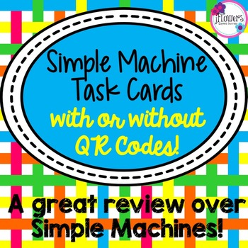 Simple Machine Task Cards with or without QR Codes!