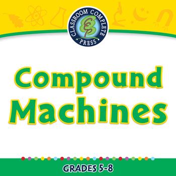 Simple Machines: Compound Machines - MAC Gr. 5-8