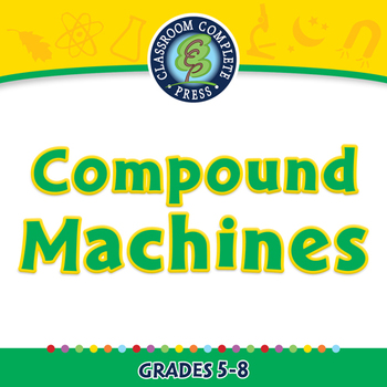 Simple Machines: Compound Machines - NOTEBOOK Gr. 5-8