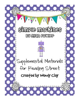 Simple Machines First Grade Reading Street Materials