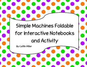 Simple Machines Foldable and Activity for Interactive Scie