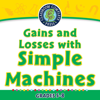 Simple Machines: Gains and Losses with Simple Machines - N
