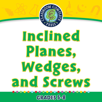 Simple Machines: Inclined Planes, Wedges, and Screws - NOT