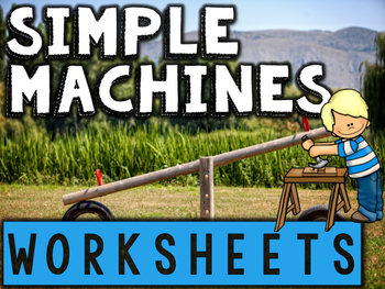 Simple Machines Worksheets & Printables