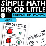 Simple Math: Big or Little & Size Unit for Students with S