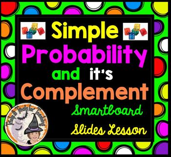 Simple Probability and it's Complement Smartboard Lesson