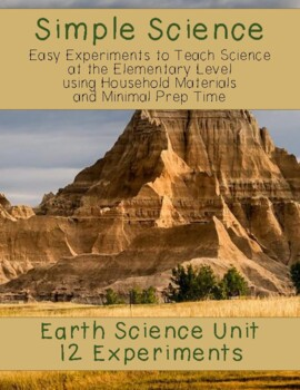 Simple Science: 12 Earth Science Experiments for Elementar