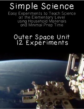 Simple Science: 12 Outer Space Themed Experiments for Elem