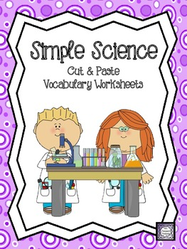 Simple Science Cut & Paste Vocabulary Worksheets