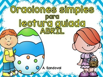 Simple Sentences for Guided Reading in Spanish-APRIL Lectu