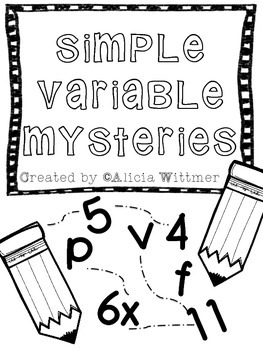 Simple Variable Mysteries! {Single Variable Practice/Intro
