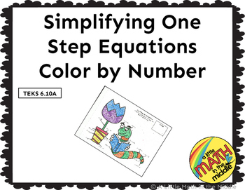 Simplify One Step Equations Color by Number TEKS 6.10A