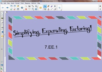 Simplifying, Expanding, and Factoring Expressions CCSS  7.EE.1