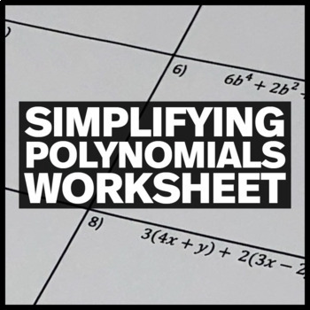 Simplifying Polynomials:  Distributive Property and Combin